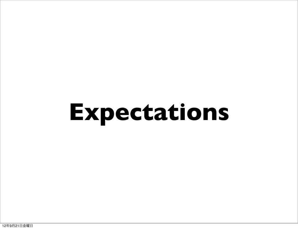 Expectations 12೥9݄21೔༵ۚ೔
