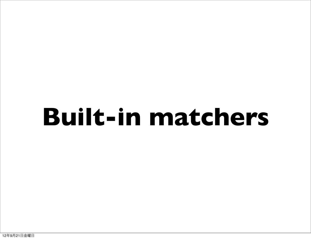 Built-in matchers 129݄21༵ۚ