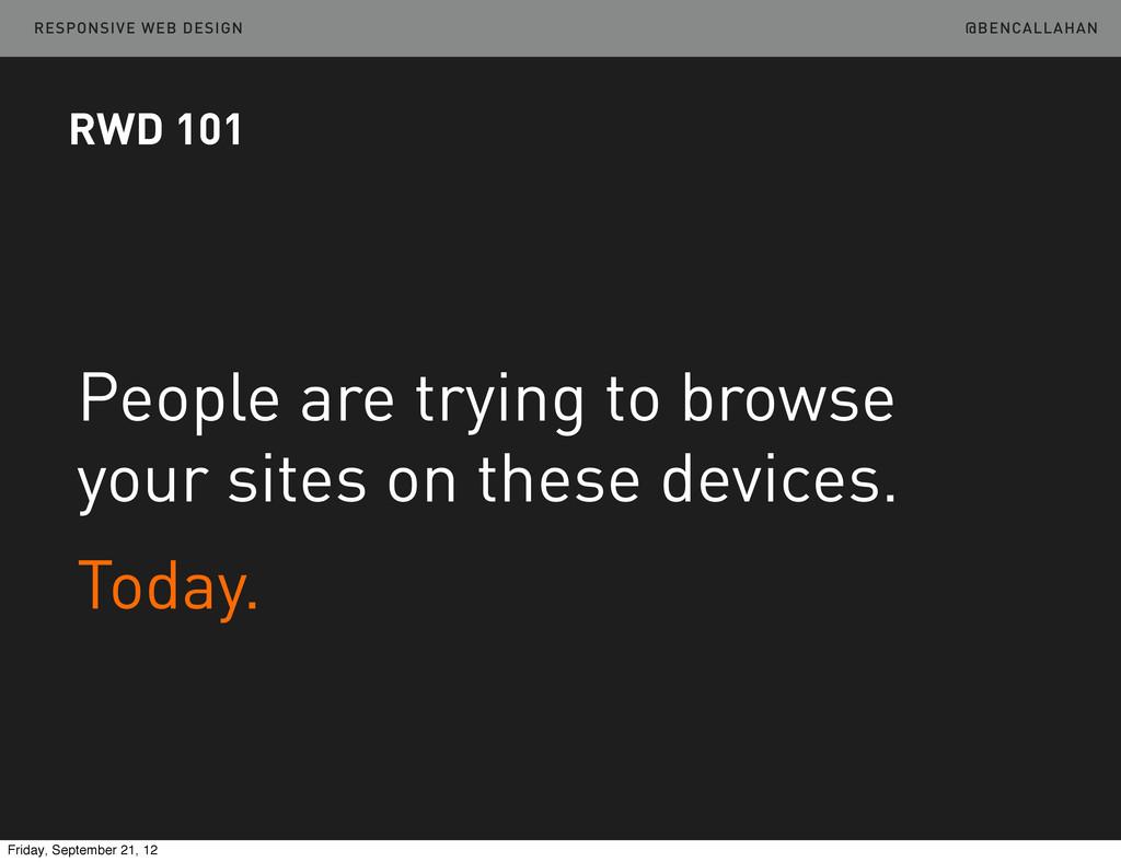 @BENCALLAHAN RESPONSIVE WEB DESIGN People are t...