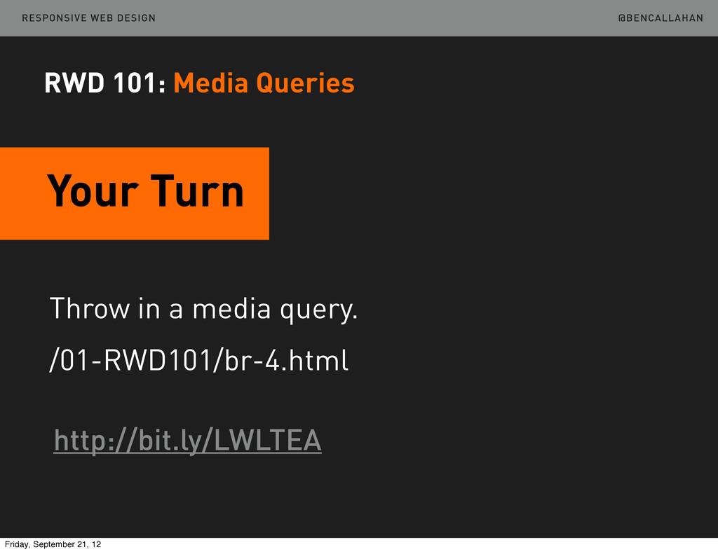 @BENCALLAHAN RESPONSIVE WEB DESIGN Throw in a m...