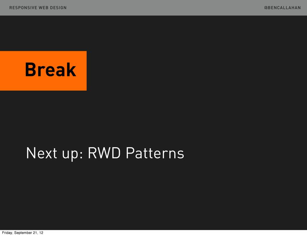 @BENCALLAHAN Break RESPONSIVE WEB DESIGN Next u...