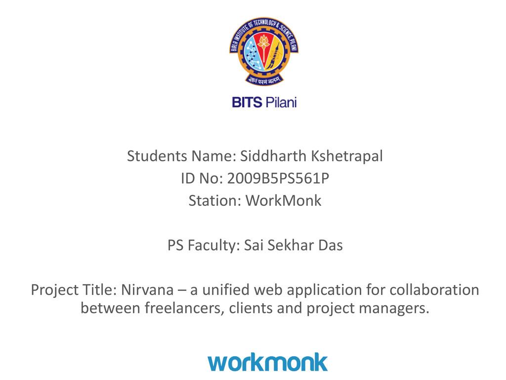 Students Name: Siddharth Kshetrapal ID No: 2009...