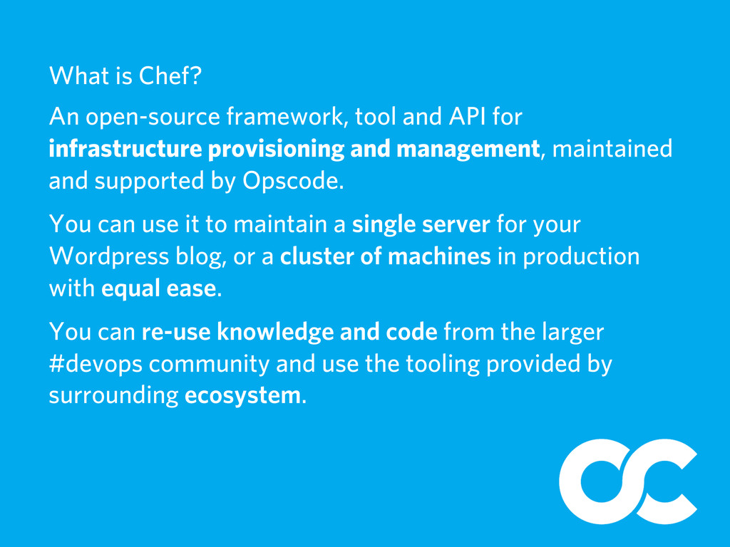 What is Chef? An open-source framework, tool an...