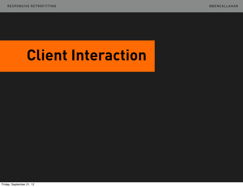 @BENCALLAHAN Client Interaction RESPONSIVE RETR...