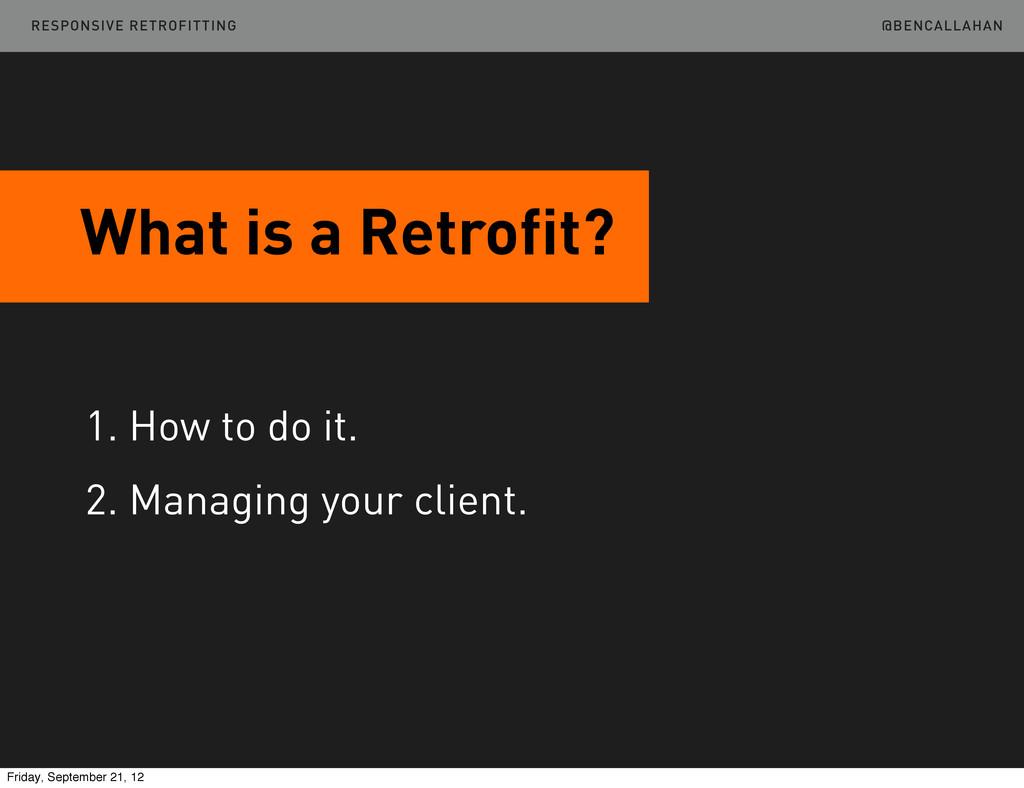 @BENCALLAHAN What is a Retrofit? 1. How to do i...