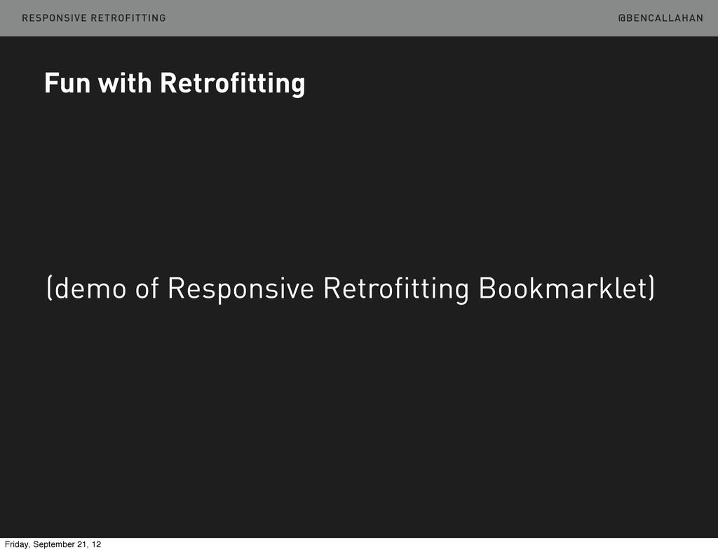 @BENCALLAHAN Fun with Retrofitting (demo of Res...