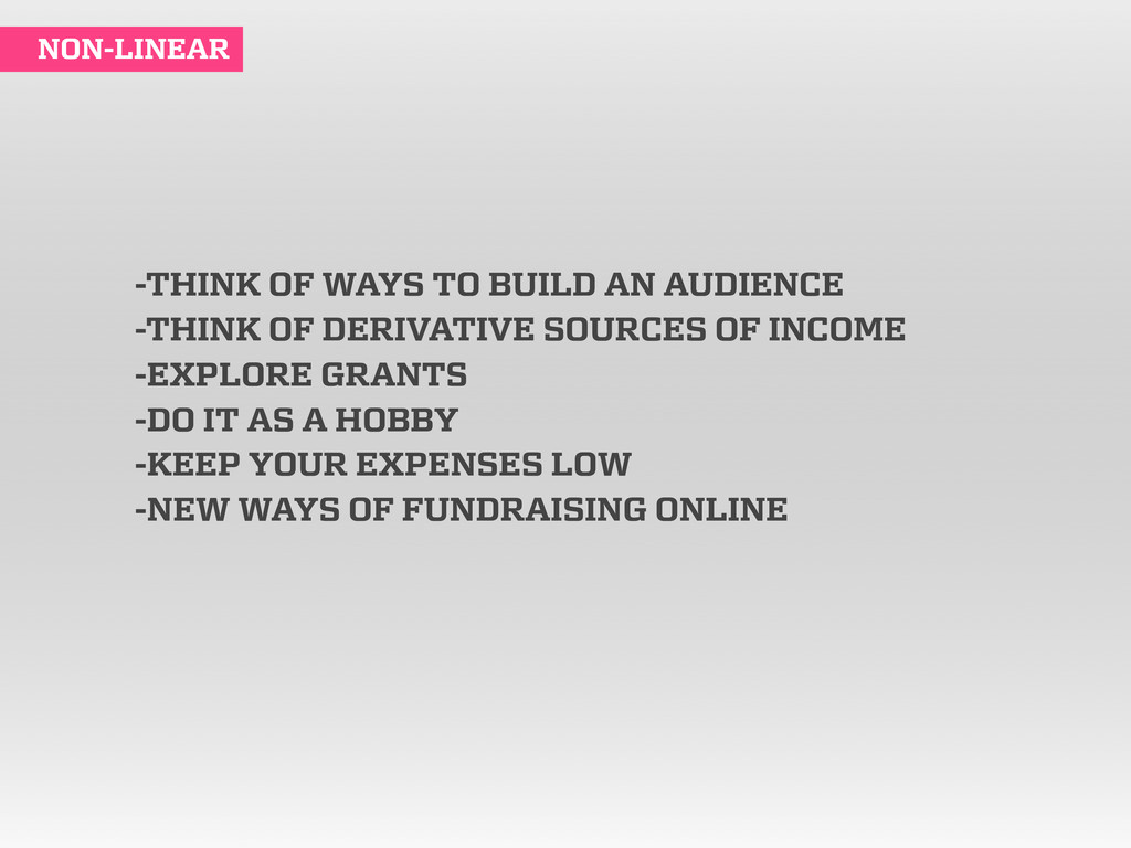-THINK OF WAYS TO BUILD AN AUDIENCE -THINK OF D...