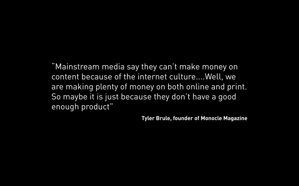 """Mainstream media say they can't make money on ..."