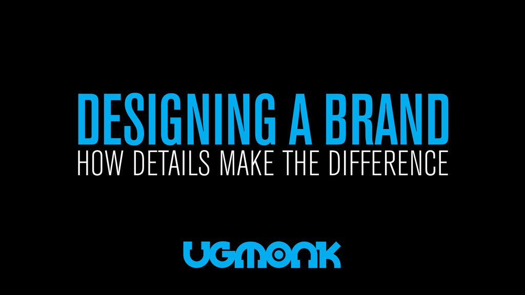 DESIGNING A BRAND HOW DETAILS MAKE THE DIFFEREN...