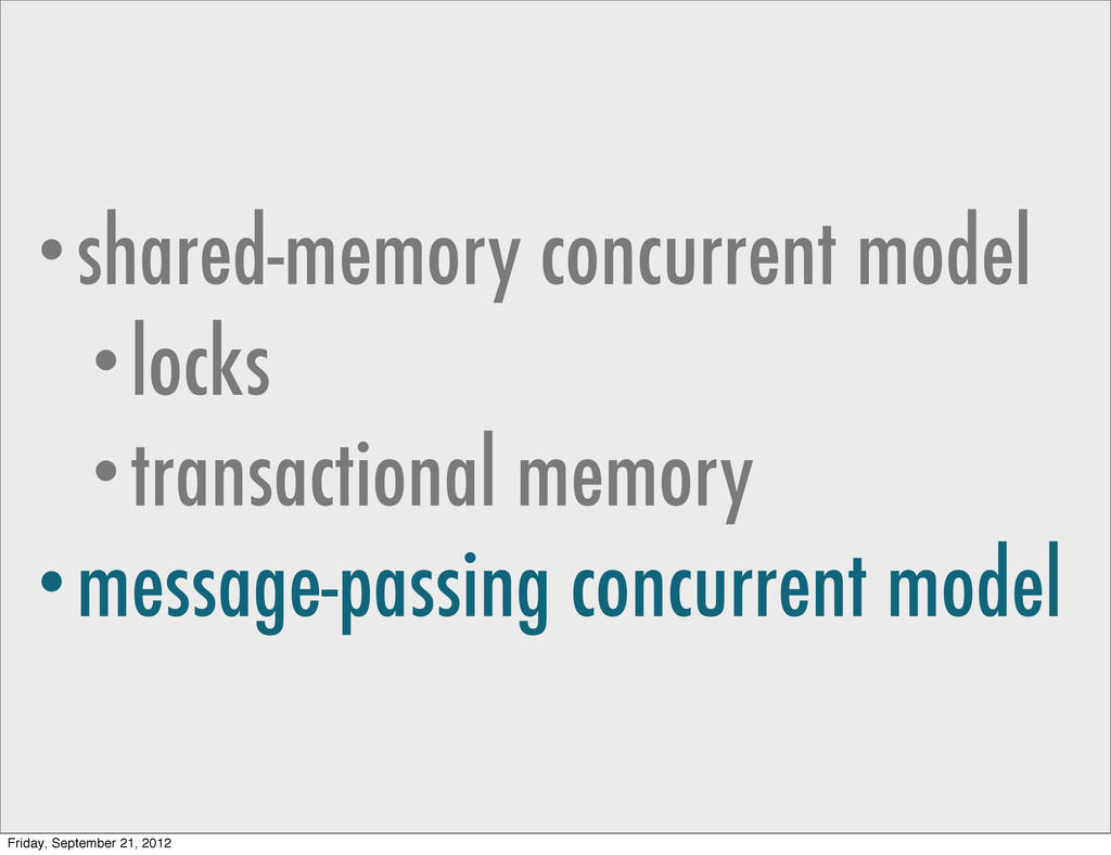 •shared-memory concurrent model •locks •transac...