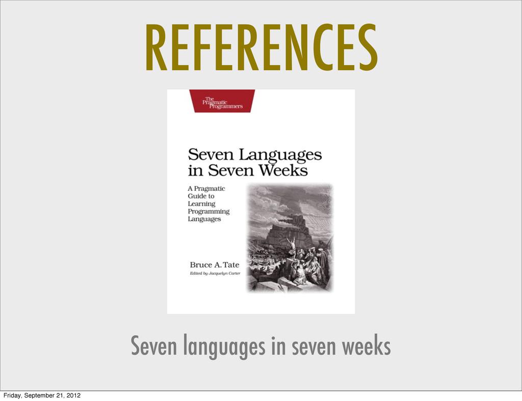 REFERENCES Seven languages in seven weeks Frida...
