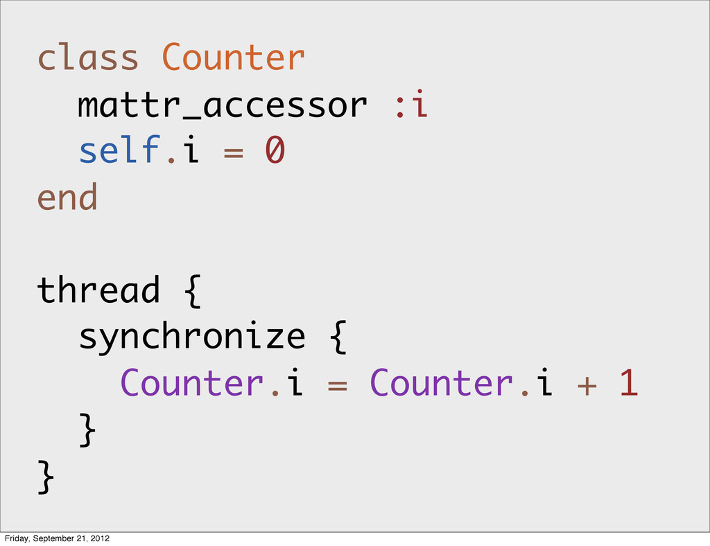 class Counter mattr_accessor :i self.i = 0 end ...