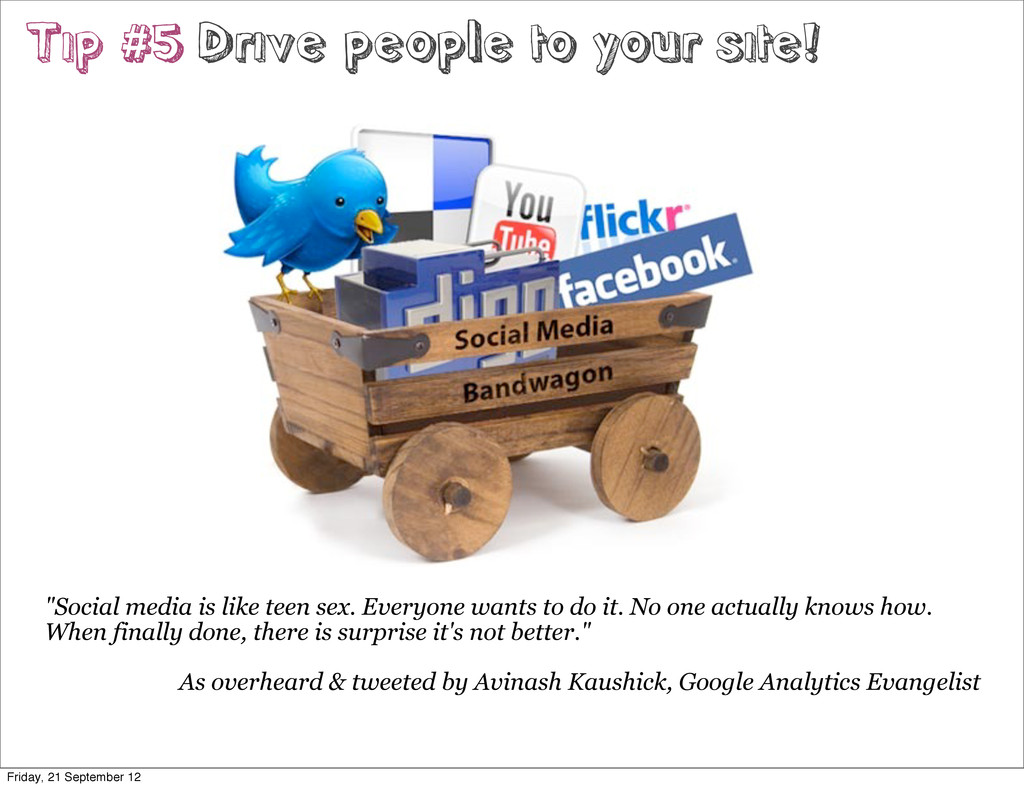 "Tip #5 Drive people to your site! ""Social media..."