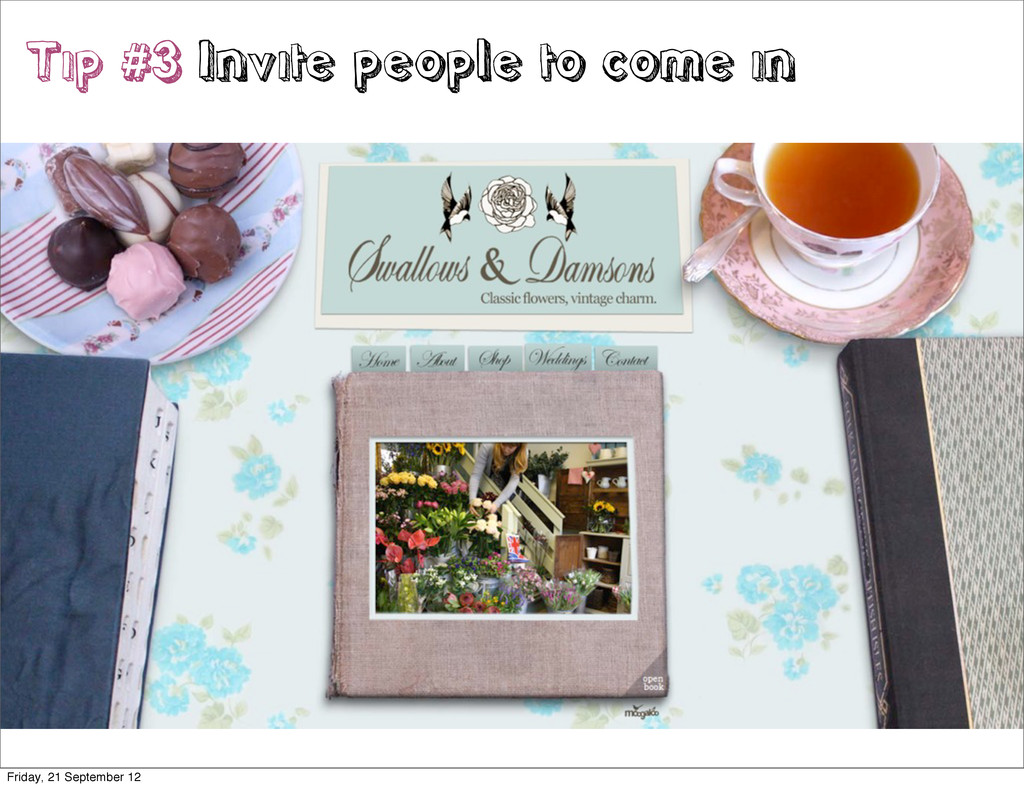 Tip #3 Invite people to come in Friday, 21 Sept...