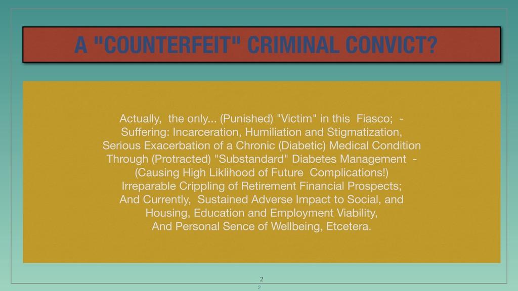 """A """"COUNTERFEIT"""" CRIMINAL CONVICT? Actually, the..."""