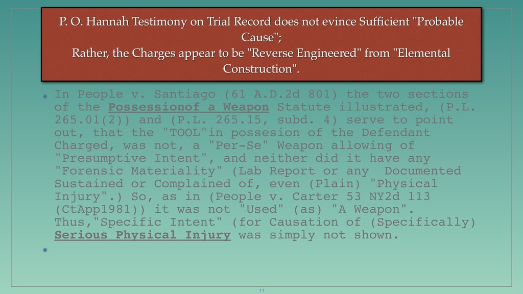P. O. Hannah Testimony on Trial Record does not...