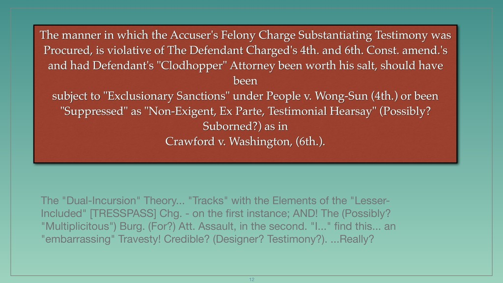 The manner in which the Accuser's Felony Charge...