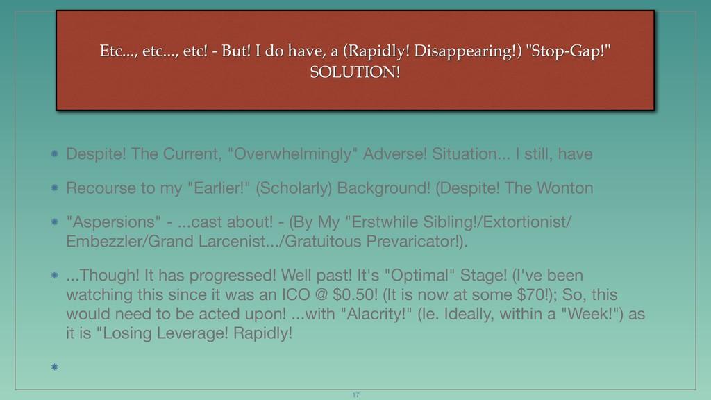 Etc..., etc..., etc! - But! I do have, a (Rapid...