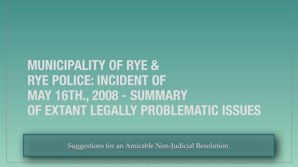 MUNICIPALITY OF RYE & RYE POLICE: INCIDENT OF M...