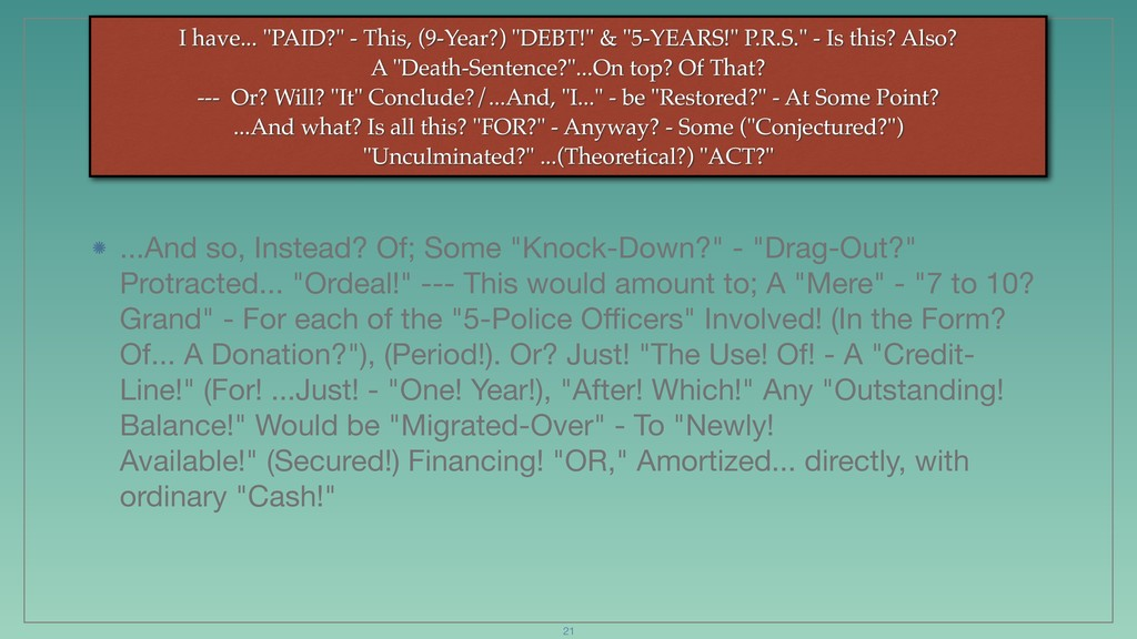 """I have... """"PAID?"""" - This, (9-Year?) """"DEBT!"""" & """"..."""
