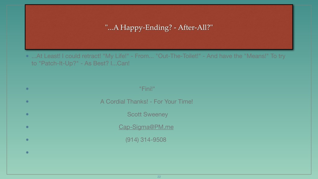 """""""...A Happy-Ending? - After-All?"""" ...At Least! ..."""