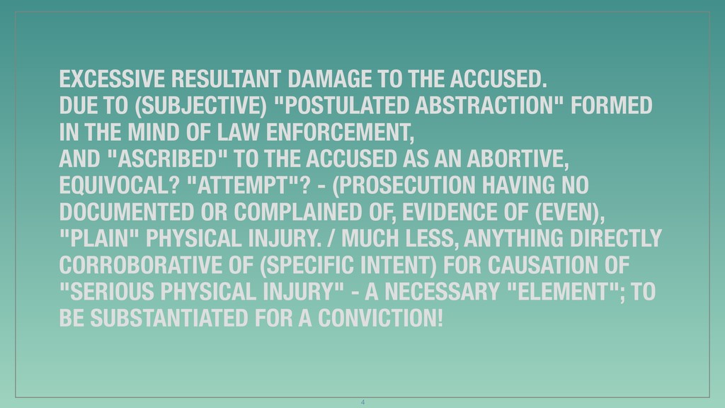EXCESSIVE RESULTANT DAMAGE TO THE ACCUSED. DUE ...
