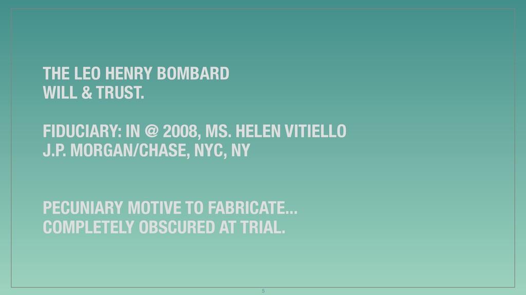 THE LEO HENRY BOMBARD WILL & TRUST. FIDUCIARY: ...
