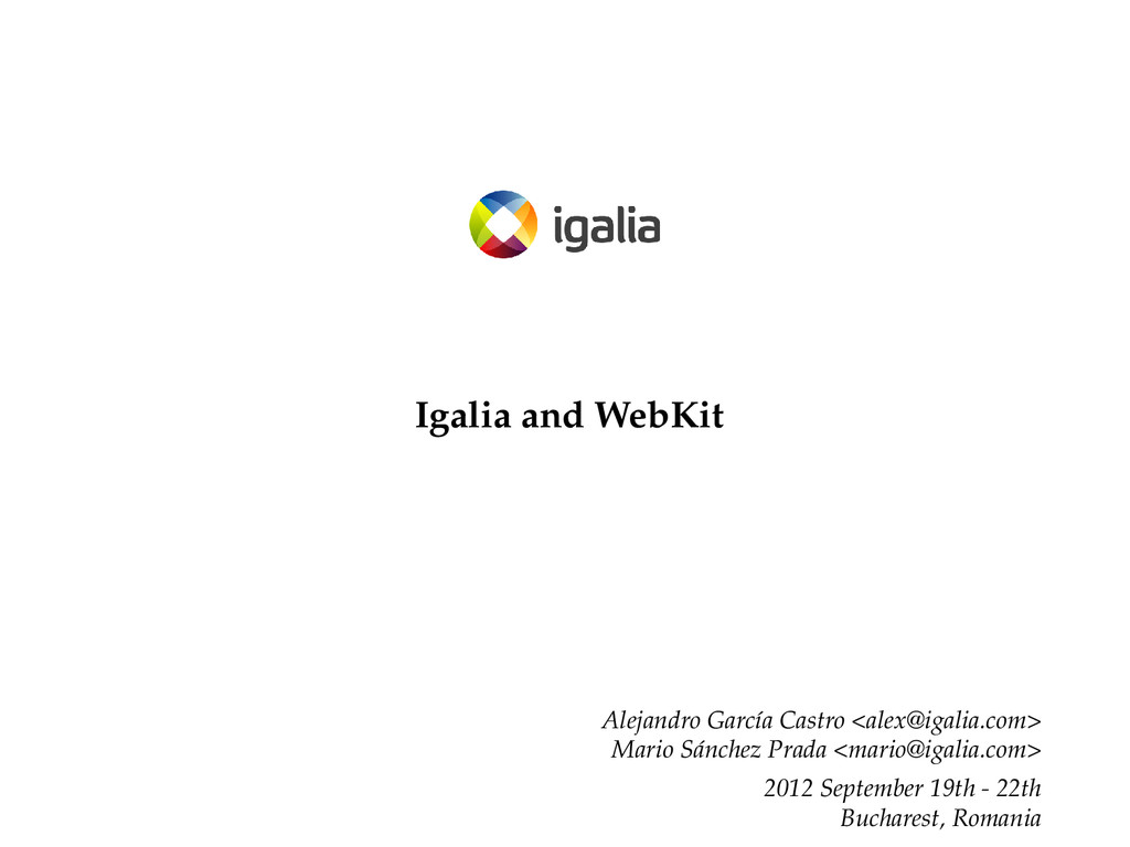 Igalia and WebKit Alejandro García Castro <alex...