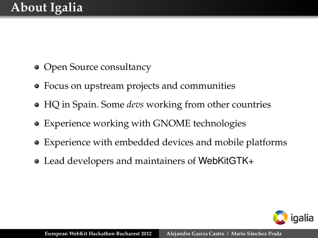 About Igalia Open Source consultancy Focus on u...