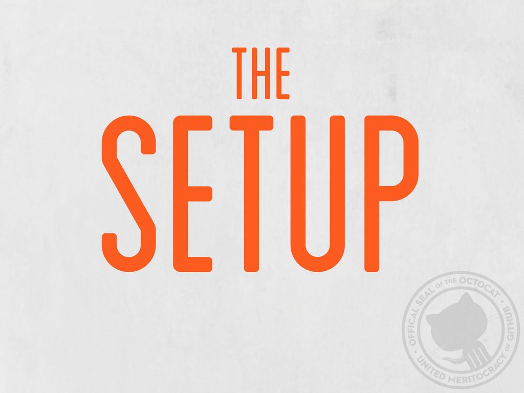 Setup the