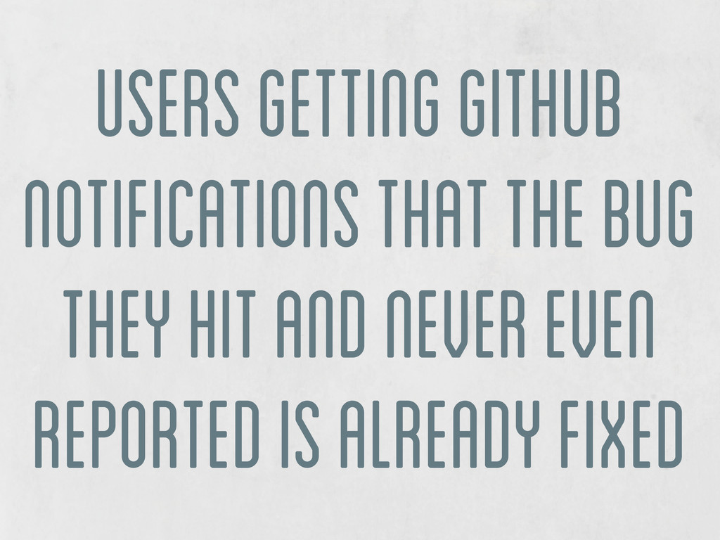 users getting github notifications that the bug...