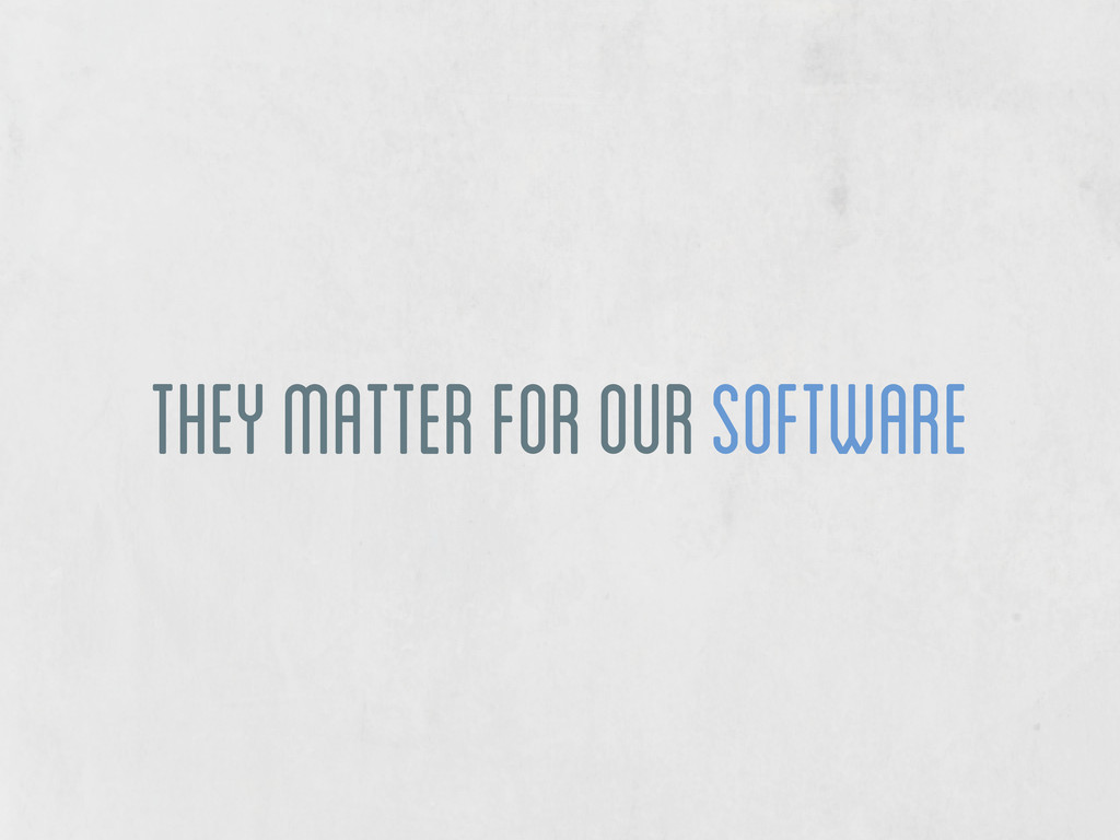 they matter for our software