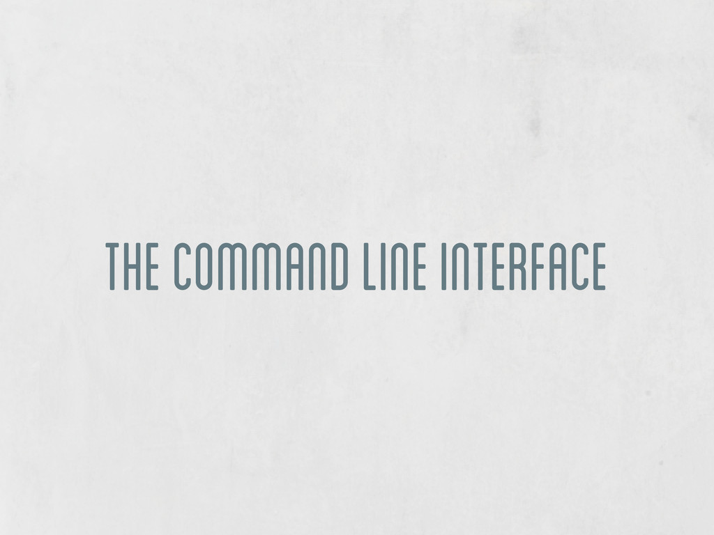 The Command Line Interface