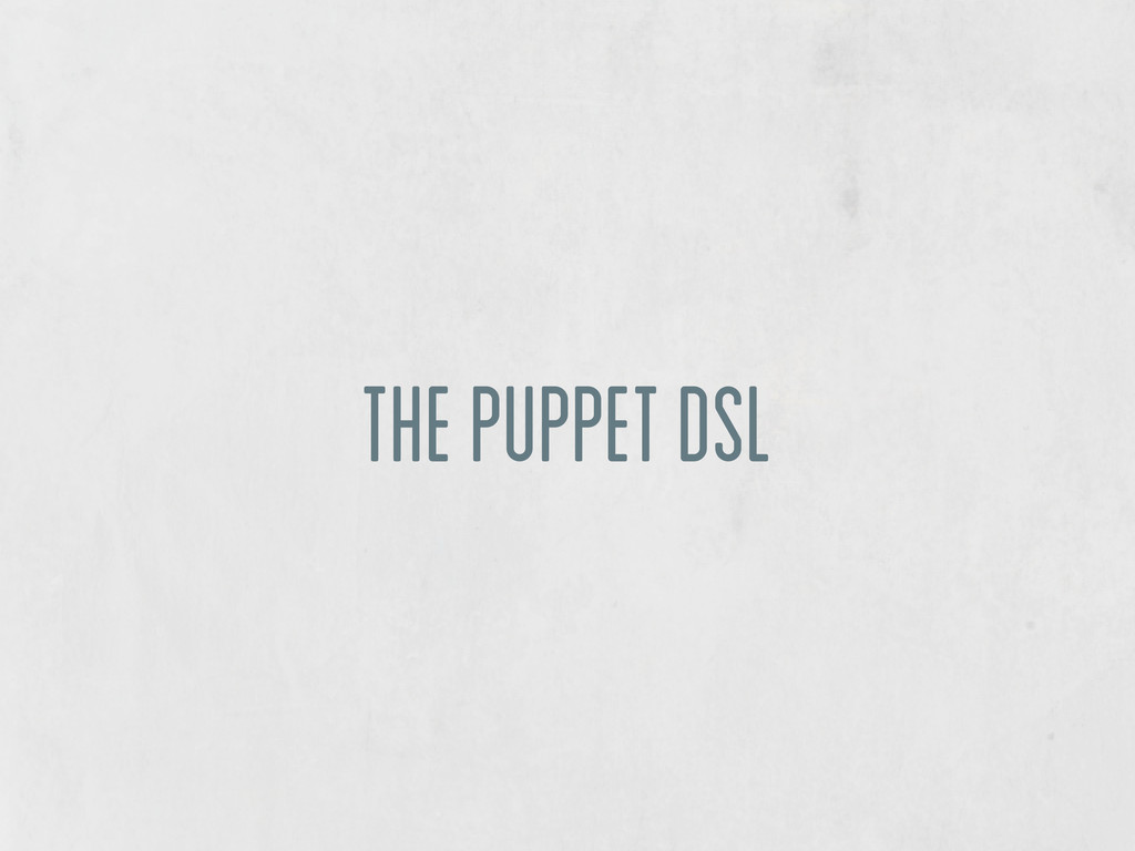 The Puppet DSL