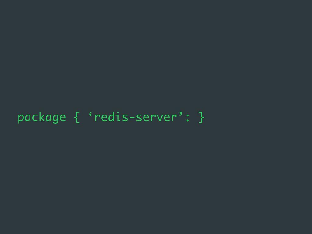 package { 'redis-server': }