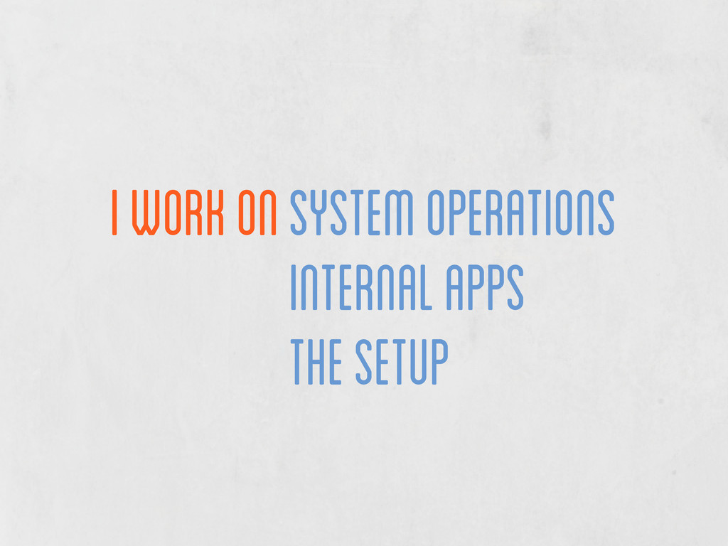 I work on System operations System operations i...