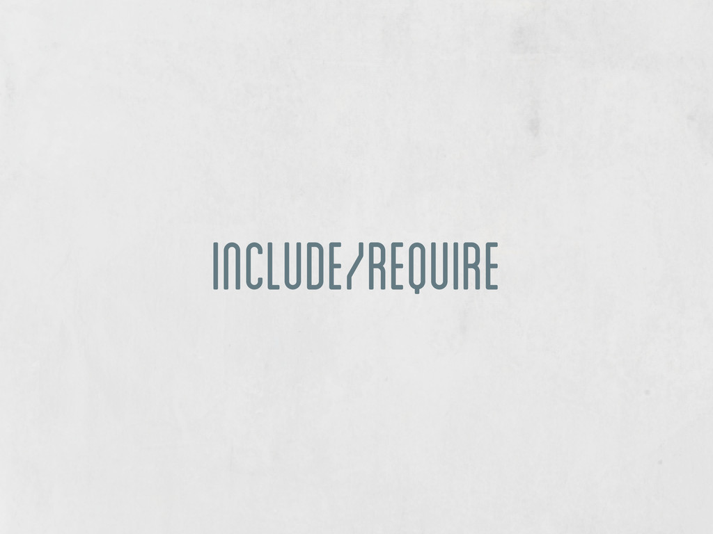 include/require