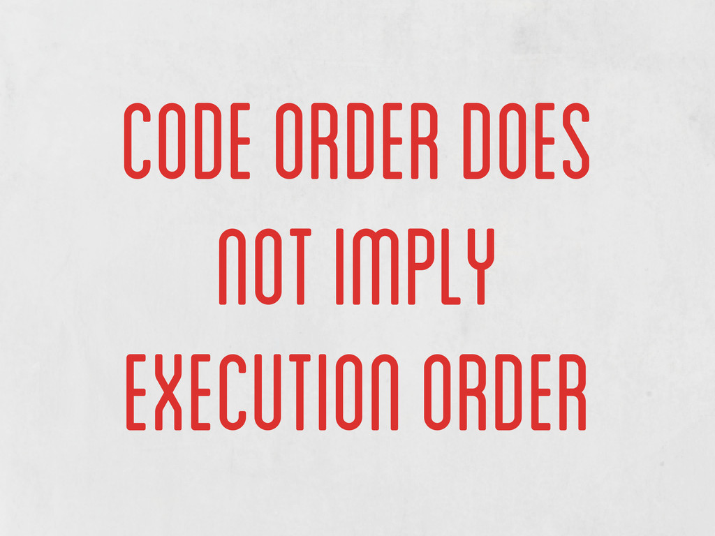 code order does not imply execution order