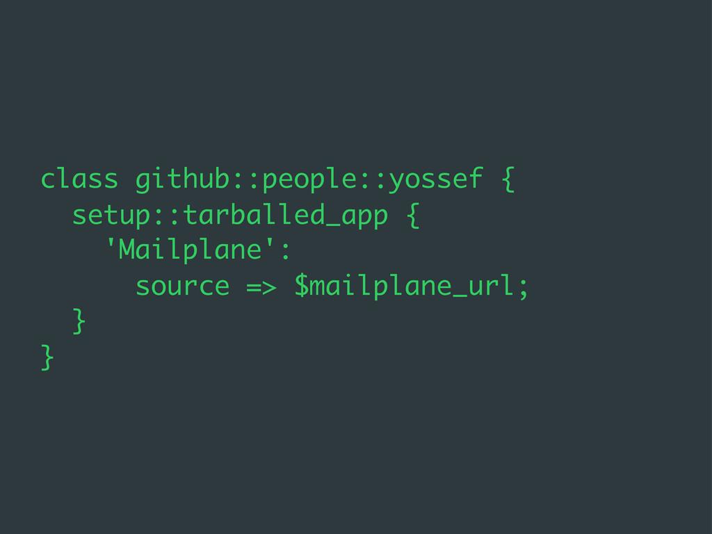 class github::people::yossef { setup::tarballed...