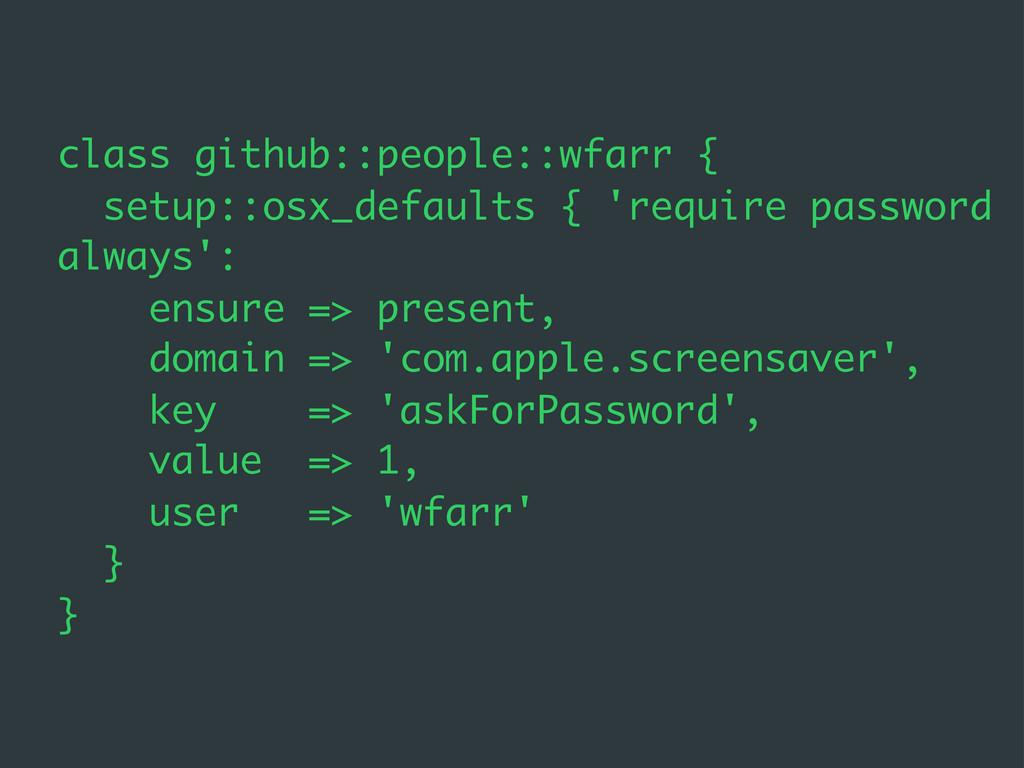 class github::people::wfarr { setup::osx_defaul...