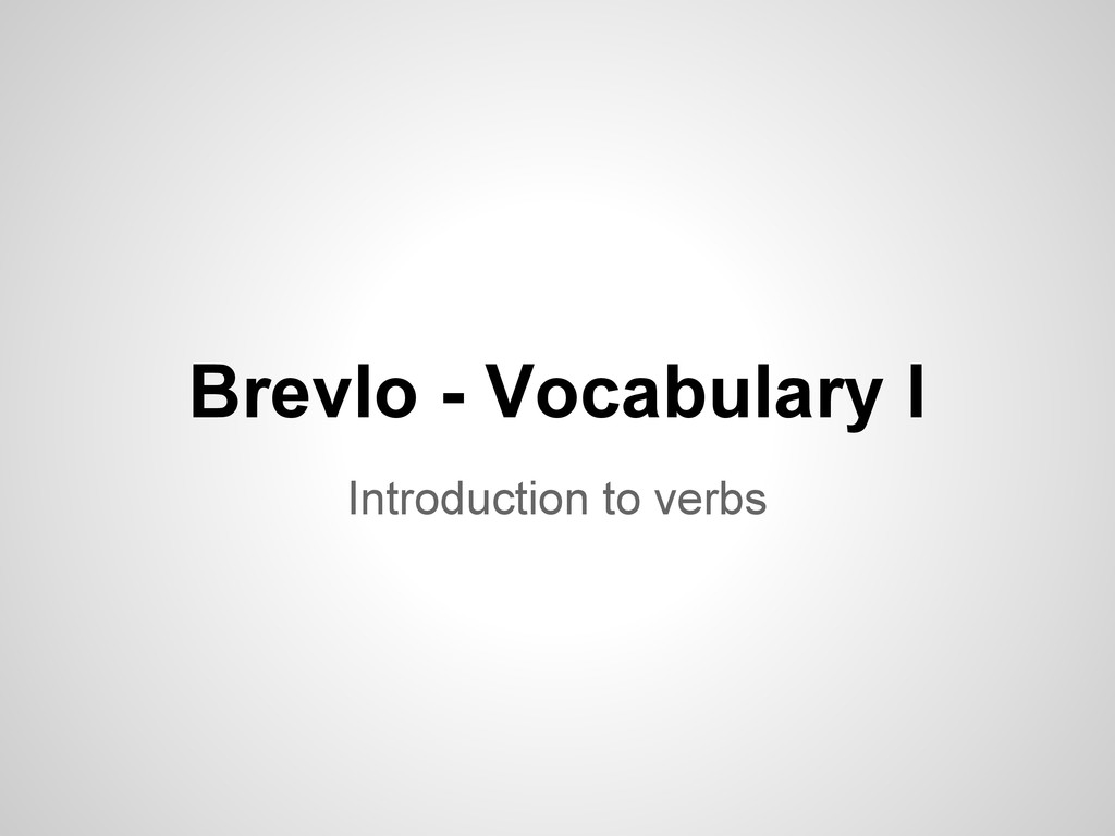 Brevlo - Vocabulary I Introduction to verbs