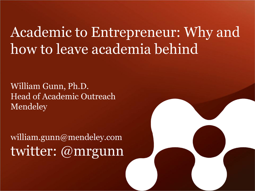 Academic to Entrepreneur: Why and how to leave ...