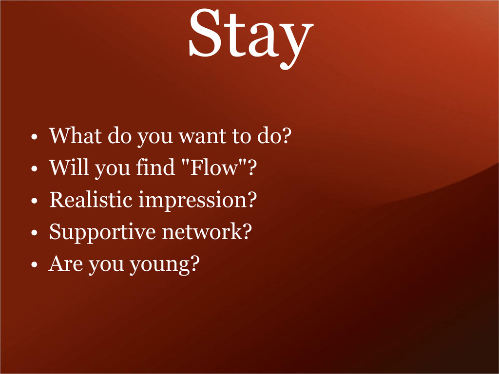 Stay • What do you want to do? • Will you find ...