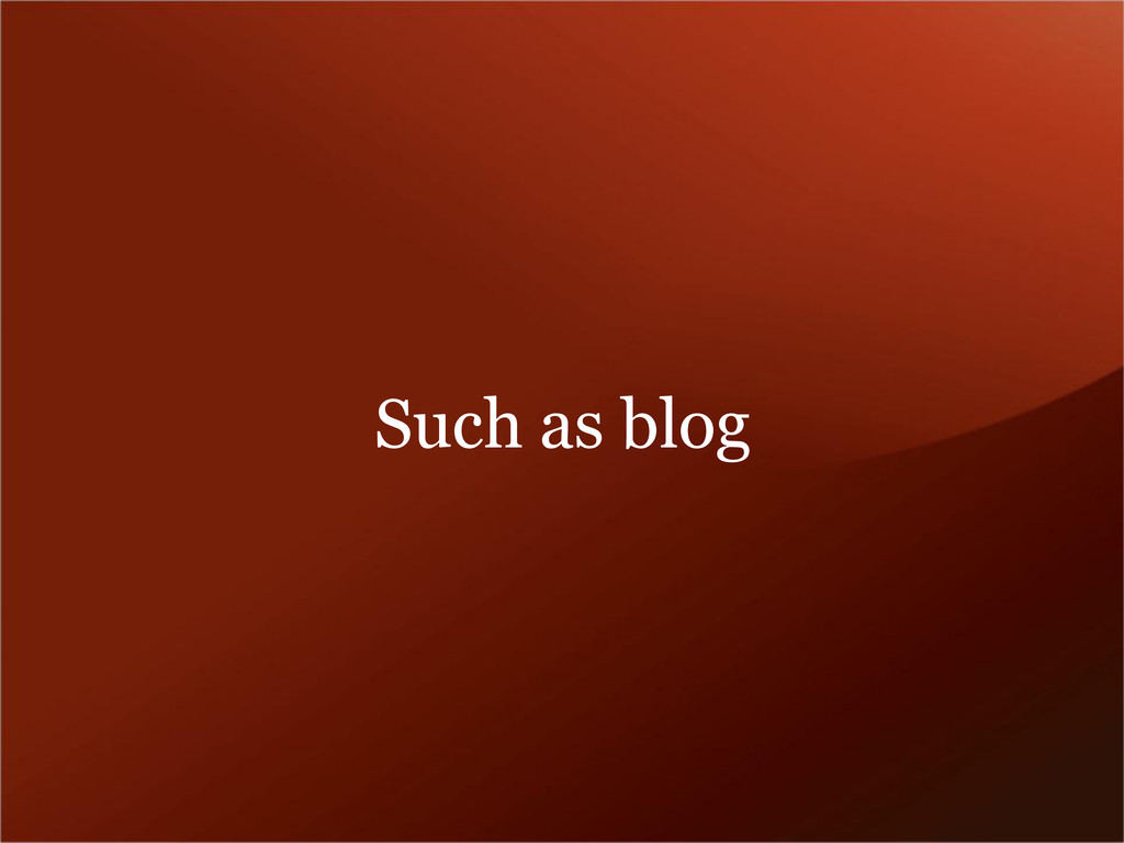 Such as blog