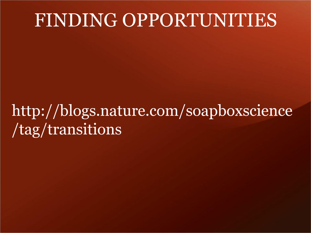 FINDING OPPORTUNITIES http://blogs.nature.com/s...