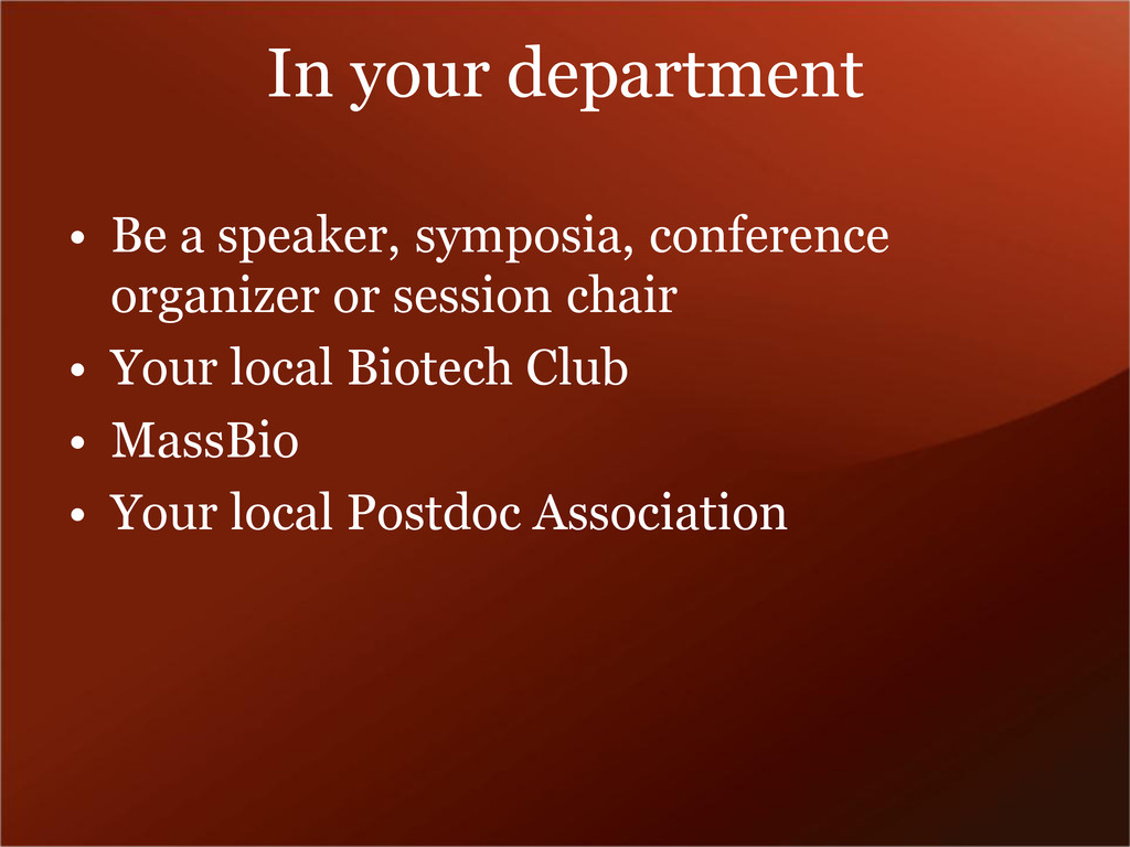In your department • Be a speaker, symposia, co...