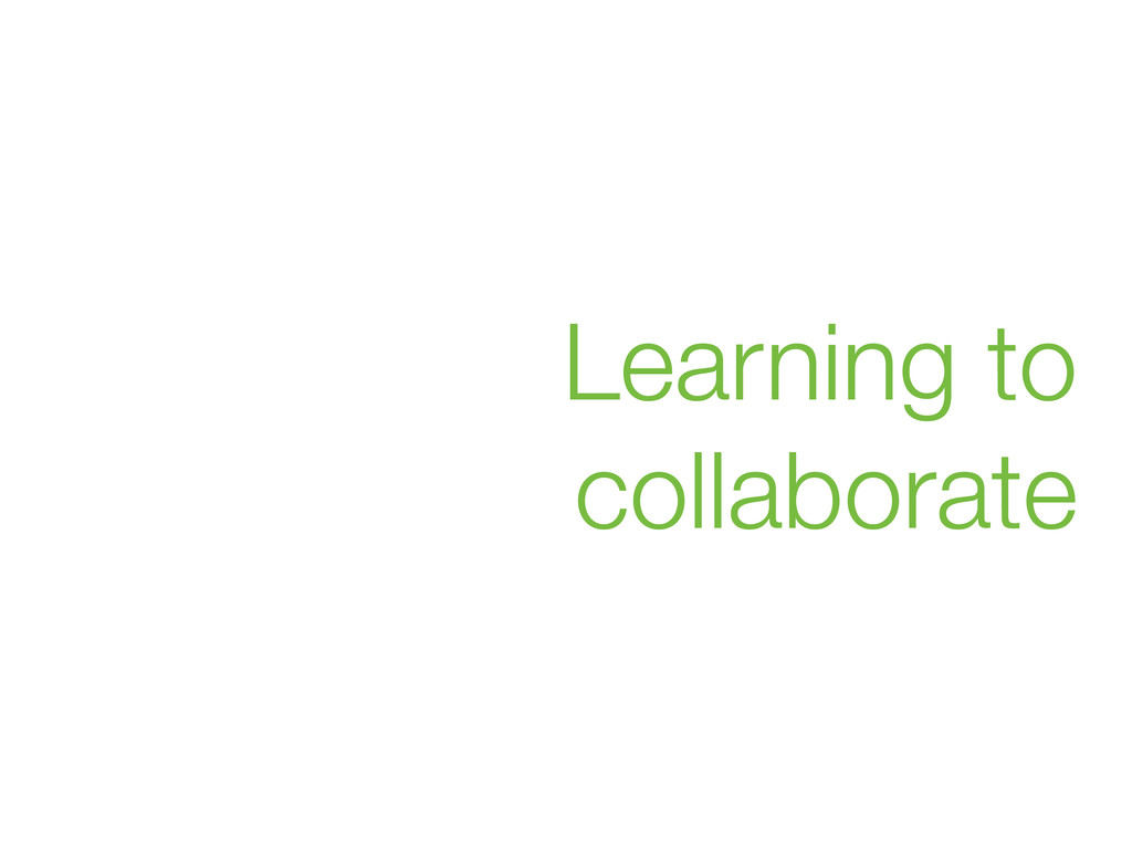 Learning to collaborate
