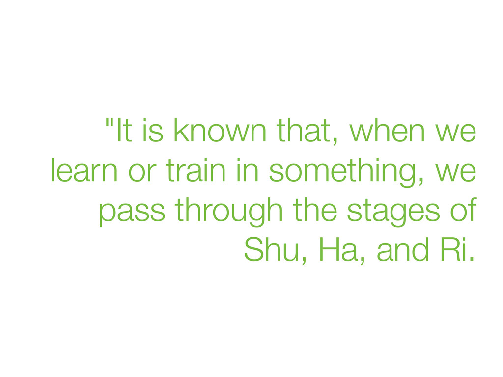 """""""It is known that, when we learn or train in so..."""