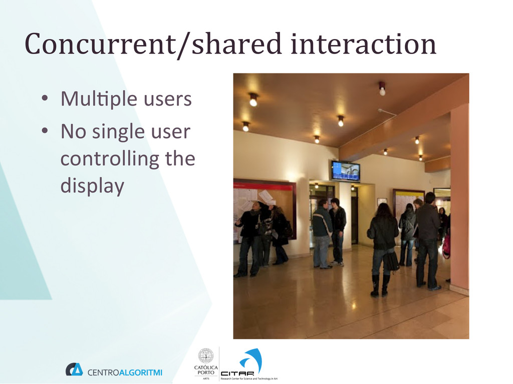 Concurrent/shared interaction  • Mul(ple...