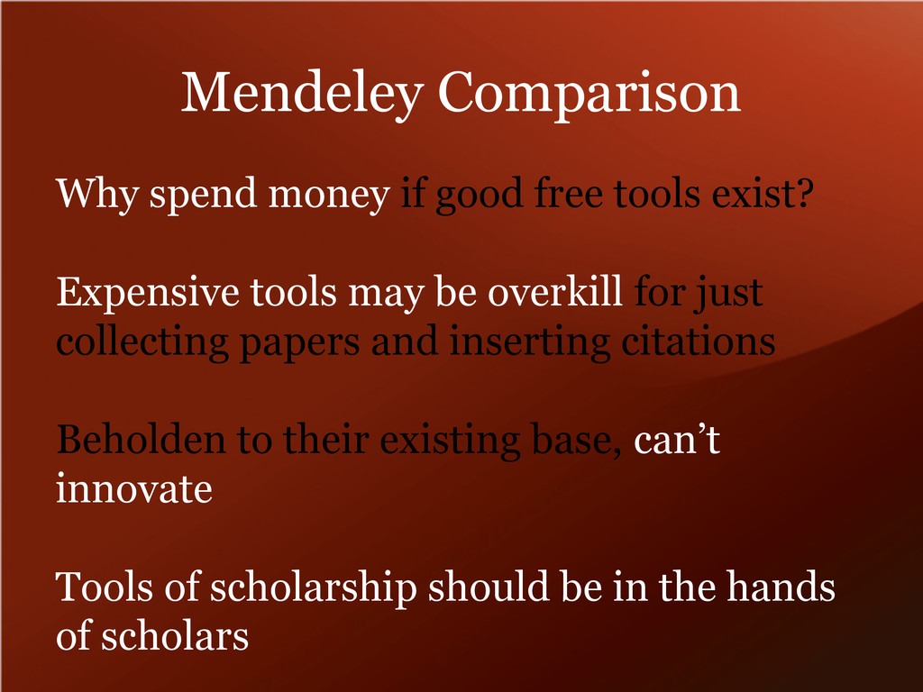 Mendeley Comparison Why spend money if good fre...